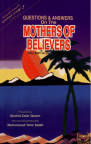 Questions and Answers about the Mothers of the Believers